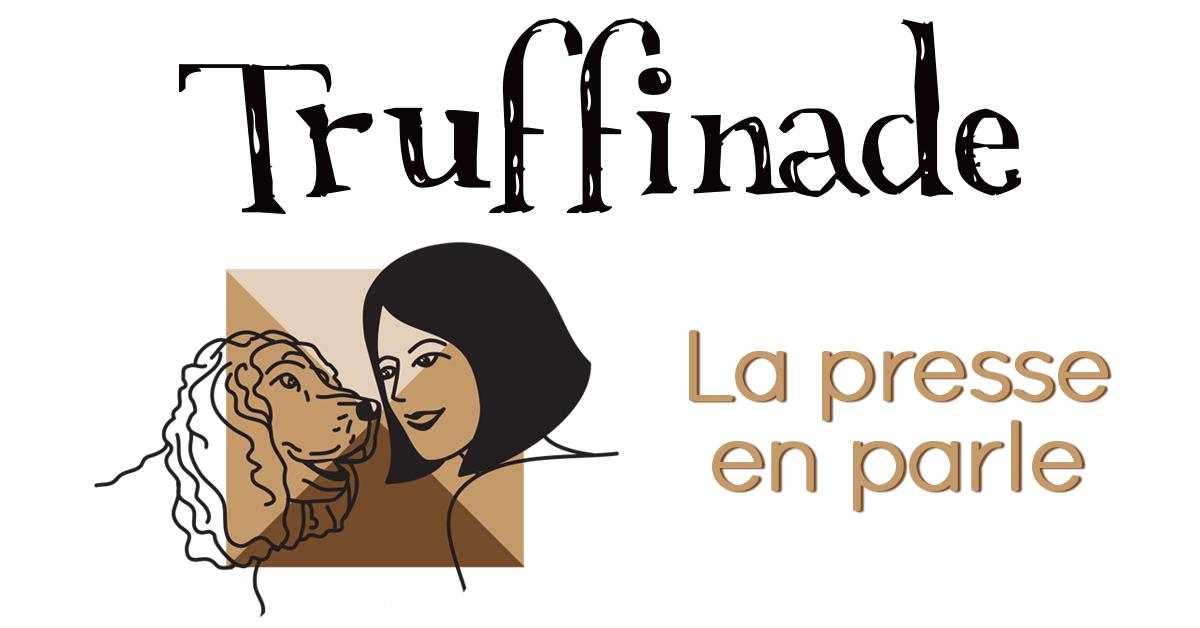 Truffinade image a la une la press en parle - Truffinade, de la communication à l'éducation canine